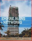 Empires, Ruins + Networks : The Transcultural Agenda, , 1854891669