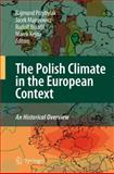 The Polish Climate in the European Context: an Historical Overview : An Historical Overview, , 9048131669