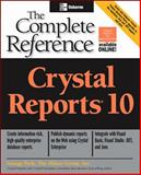 Crystal Reports 10 : The Complete Reference, Peck, George K., 0072231661