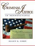 Criminal Justice in Pennsylvania, Cohn, Ellen G., 0131701665