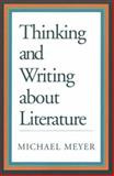 Thinking and Writing about Literature, Meyer, Michael, 0312111665