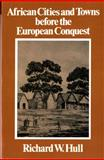 African Cities and Towns Before the European Conquest, Hull, Richard W., 039309166X