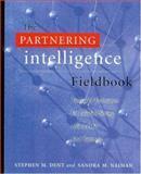 The Partnering Intelligence Fieldbook, Stephen M. Dent and Sandra M. Naiman, 0891061665