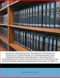 Lexicon Universae Rei Numariae Veterum et Praecipue Graecorum Ac Romanorum Cum Observationibus Antiquariis Geographicis Chronologicis Historicis Criti, Johann Christoph Rasche, 127150166X