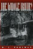 The Whole Truth? : A Case of Murder on the Appalachian Trail, Pohlman, H. L., 155849166X