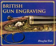 British Gun Engraving, Douglas Tate, 1571571663