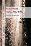 Goodness, God, and Evil, Alexander, David E., 1628921668