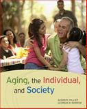 Aging, the Individual, and Society, Hillier, Susan M. and Barrow, Georgia M., 0495811661