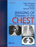 Imaging of Diseases of the Chest, Armstrong, Peter and Wilson, Alan G., 0723431663