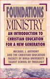 Foundations of Ministry : An Introduction to Christian Education for a New Generation, , 0801021669