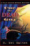 Cue the Dead Guy, H. Mel Malton, 0929141660
