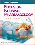 Focus on Nursing Pharmacology, Karch, Amy M., 1451151667