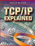 TCP/IP Explained, Miller, Philip, 1555581668