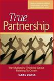 True Partnership, Carl D. Zaiss, 157675166X