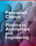 Permanent Change : Plastics in Architecture and Engineering, , 1616891661