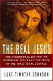 Real Jesus, Luke Timothy Johnson, 0060641665