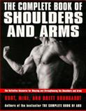 The Complete Book of Shoulders and Arms, Kurt Brungardt, 0060951664