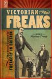 Victorian Freaks : The Social Context of Freakery in Britain, , 081429166X