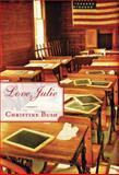 Love, Julie, Christine Bush, 1477811664