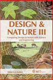 Design and Nature III : Comparing Design in Nature with Science and Engineering, C. A. Brebbia, 1845641663