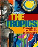 The Tropics, Alfons Hug and Peter Junge, 3866781660