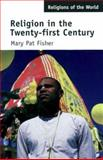 Religion in the Twenty-First Century, Fisher, Mary Pat, 0415211662