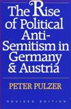 The Rise of Political Anti-Semitism in Germany and Austria, Pulzer, Peter, 0674771664