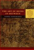The Art of Being In-Between : Native Intermediaries, Indian Identity, and Local Rule in Colonial Oaxaca, Yannakakis, Yanna P., 0822341662