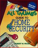 All Thumbs Guide to Home Security 9780830641666