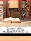 Pharmazeutische Zentralhalle Für Deutschland, Volume 6, Anonymous, 1146691661