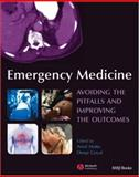 Emergency Medicine : Avoiding the Pitfalls and Improving the Outcomes, , 1405141662