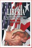 Liberia: America's Footprint in Africa, Jesse N. Mongrue, 1462021662