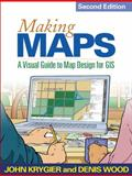 Making Maps, Second Edition : A Visual Guide to Map Design for GIS, Krygier, John and Wood, Denis, 1609181662