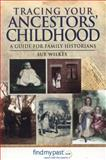 Tracing Your Ancestors Childhood, Sue Wilkes, 1781591660