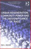 "Urban Regeneration, Community Power and the Significance of ""Race"", Maginn, Paul, 075464166X"