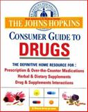The Johns Hopkins Consumer Guide to Drugs and Supplements, Johns Hopkins University Hospital Staff and Simeon Margolis, 0929661664