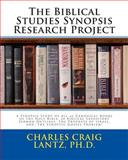 The Biblical Studies Synopsis Research Project, Charles Lantz, 1475121660