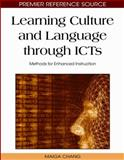 Learning Culture and Language Through ICTs : Methods for Enhanced Instruction, Maiga Chang, 160566166X