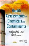 Health Assessments of Chemicals and Contaminants, Marcus Rowe, 1633211665