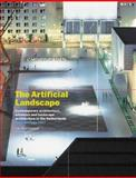 Artificial Landscape : Contemporary Architecture, Urbanism and Landscape Architecture in the Netherlands, , 9056621661