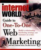 Internet World's Guide to One-to-One Web Marketing 9780471251668