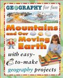 Mountains and Our Moving Earth, Pam Robson, 0761321667