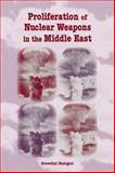 Proliferation of Nuclear Weapons in the Middle East, Bahgat, Gawdat G., 0813031664