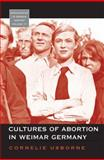 Cultures of Abortion in Weimar Germany, Usborne, Cornelie, 0857451669