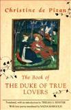 The Book of the Duke of True Lovers, Christine De Pizan, 0892551666