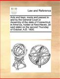 Acts and Laws, Made and Passed in and by the General Court or Assembly of the State of Connecticut, in America, Holden at New-Haven, O, See Notes Multiple Contributors, 1170261663