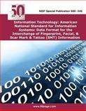 Information Technology: American National Standard for Information Systems: Data Format for the Interchange of Fingerprint, Facial, and Scar Mark and Tattoo (SMT) Information, nist, 1495221660