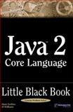 Java 2 Core Language Little Black Book, Alain Trottier and Al Williams, 1932111662