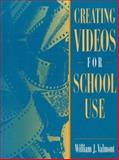 Creating Videos for School Use, Valmont, William J., 0205161669