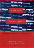 Work and the Workplace : A Resource for Innovative Policy and Practice, Akabas, Sheila H. and Kurzman, Paul A., 0231111665